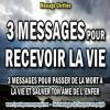 2017 0201 3 messages pour recevoir la vie minia1 copie carree