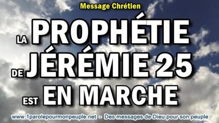 2017 0610 la prophetie de jeremie 25 est en marche minia1