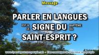 2018 0628 parler en langues est il le signe du bapteme du saint esprit minia1