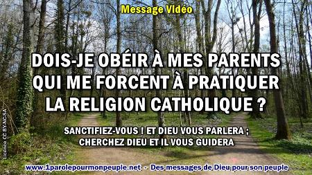 2019 0426 dois je obeir a mes parents qui me forcent a pratiquer la religion catholique minia1